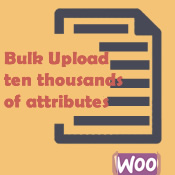 Upload thousands of Attributes - WooCommerce Bulk Attributes