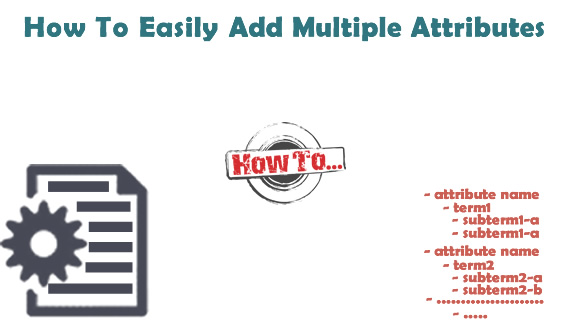 How To Easily Add Multiple Attributes